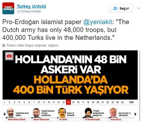 """Da un giornale islamista, Pro-Erdogan, @yeniakit: """"L'esercito olandese ha solo 48.000 effettivi, ma ben 400.000 Turchi vivono nei Paesi Bassi."""""""