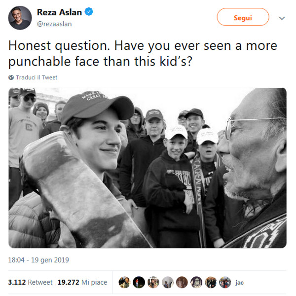 Reza Aslan on Twitter commenting on the photo of the elder Native American harassing the smiling Catholic boy: suggesting the boy should be punched
